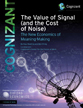 The Value of Signal (and the Cost of Noise)
