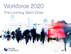 Workforce 2020: The Looming Talent Crisis